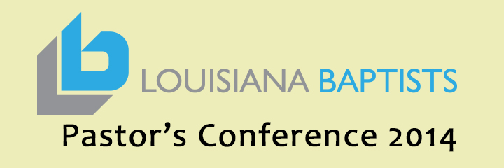 2014 Louisiana Baptist Pastors Conference