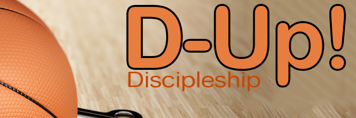 D-Up: A Series on Discipleship